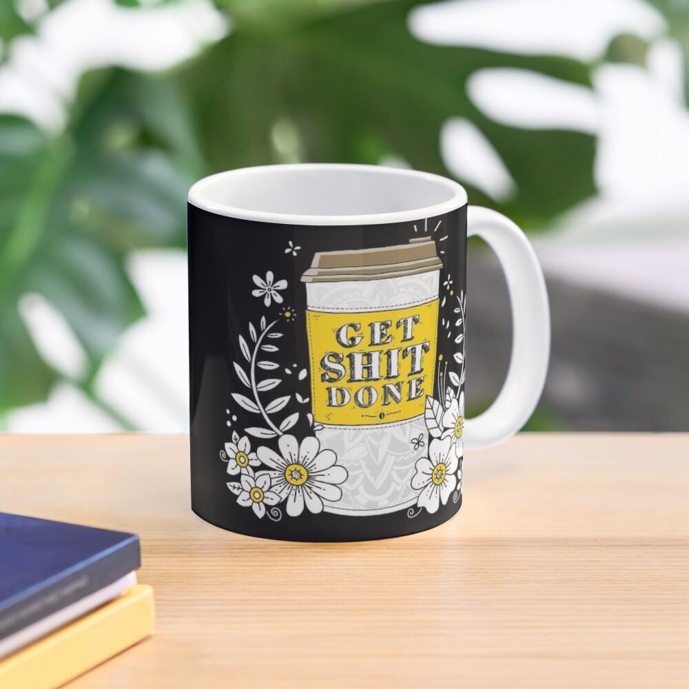 Drink Coffee, Get Shit Done Mug