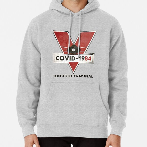 Covid-1984 Thought Criminal Pullover Hoodie
