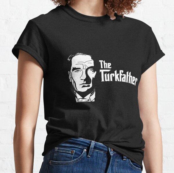 Ataturk The Turkfather Classic T-Shirt