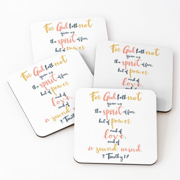 For God hath not given us the spirit of fear. 2 Timothy 1:7 Coasters (Set of 4)