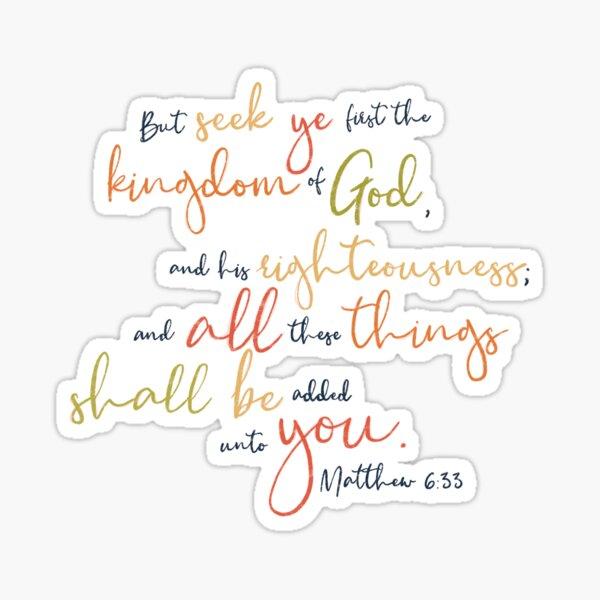 Seek first the kingdom of God Matthew 6:33 Sticker