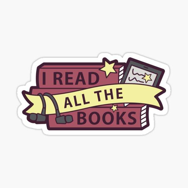 I read ALL the books Sticker