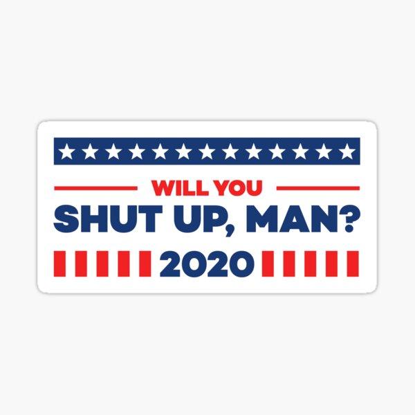 Shut up, Man?! in Red Sticker