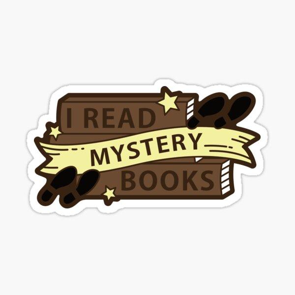 I read MYSTERY books Sticker