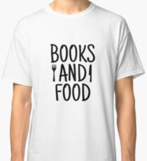 BOOKS AND FOOD Classic T-Shirt