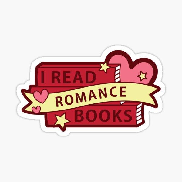 I read ROMANCE books Sticker