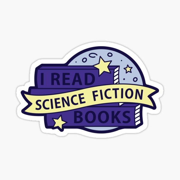 I read SCIENCE FICTION books Sticker