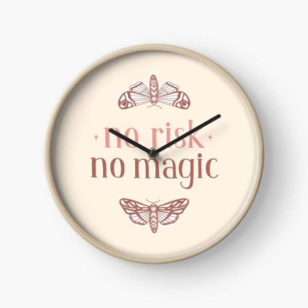 No Risk No Magic Clock