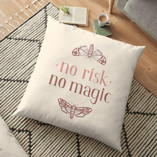 No Risk No Magic Floor Pillow