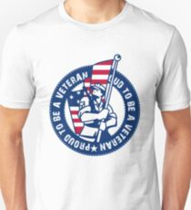 Proud to be a veteran!! Unisex T-Shirt