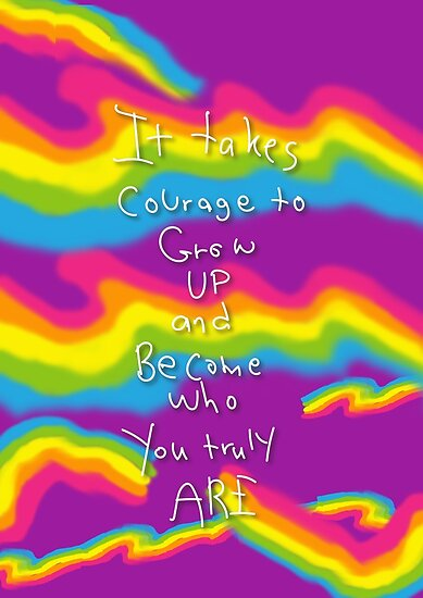 Courage To Grow Up Quote Rainbow Detail Design Posters By