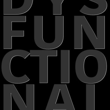 dysfunctional by Yago