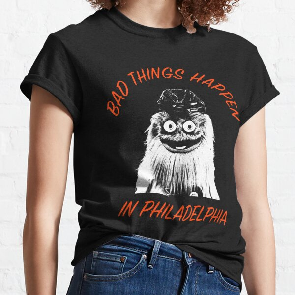 Bad Things Happen In Philadelphia - Gritty Shirt Classic T-Shirt