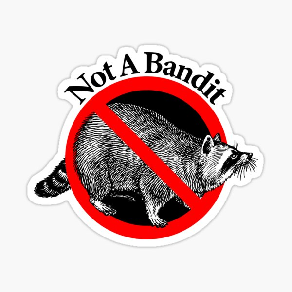 Not a Bandit - Not a Ninja Sticker