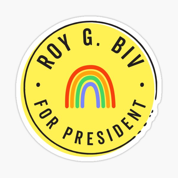 Roy G. Biv for President Sticker