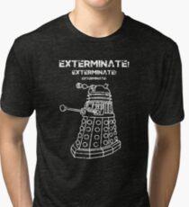 Exterminate! Tri-blend T-Shirt