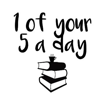 Reading: 1 of your 5 a day by Forever-Always