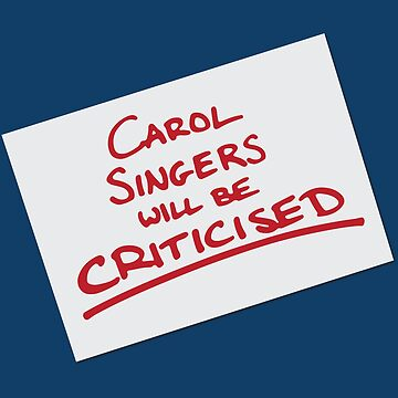 Carol Singers Will Be Criticised by KatieBuggDesign