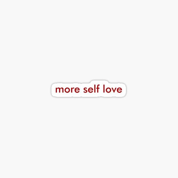 more self love minimal Sticker