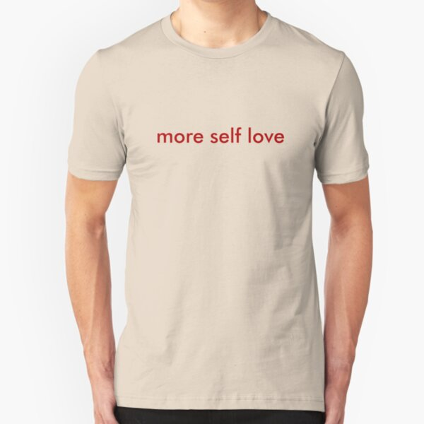 more self love minimal Slim Fit T-Shirt