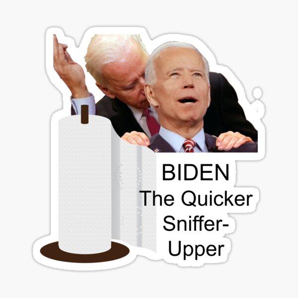 Biden The Quicker Sniffer Upper - Biden Sniff - Election 2020 Sticker