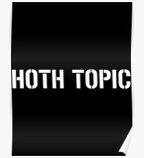 HOTH TOPIC (White) Poster