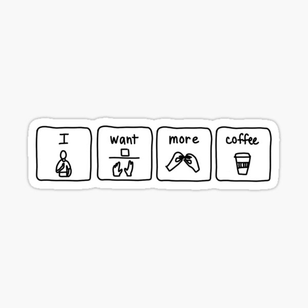 want more coffee Sticker