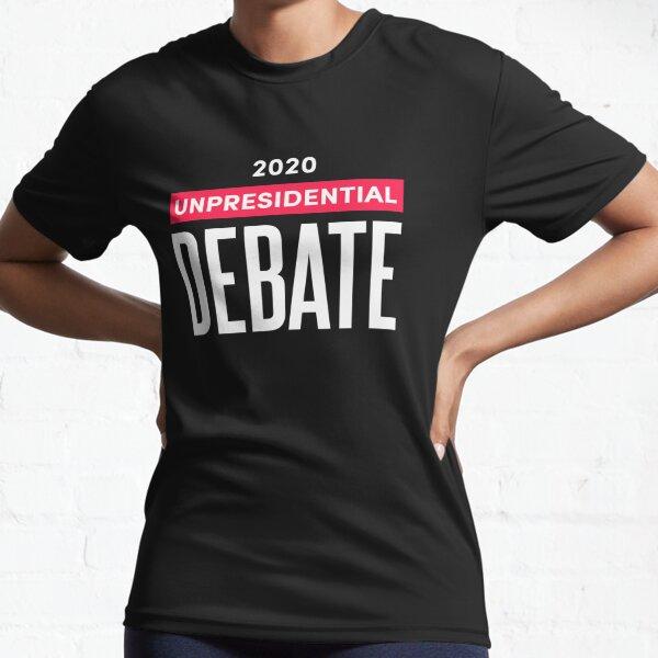 2020 Unpresidential Debate Active T-Shirt