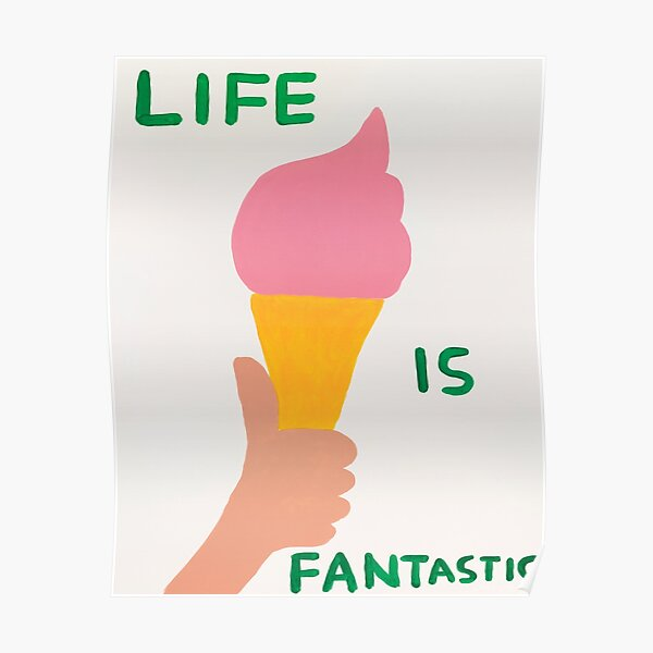 life is fantastic pink ice Poster