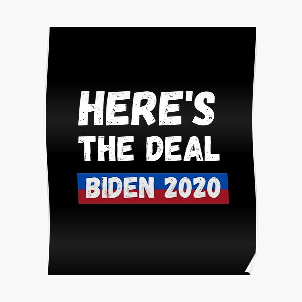 Here's the deal T-Shirt, Joe Biden Harris Shirt, USA election 2020, Kamala Shirt Poster