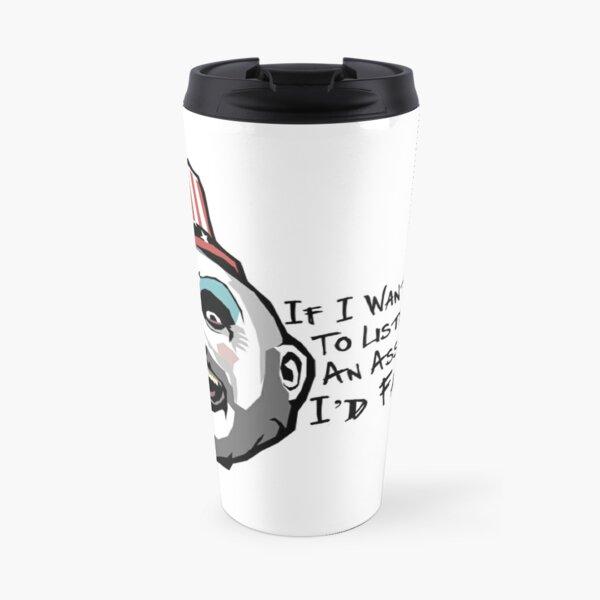 Captain Spaulding - I'd Fart Travel Mug