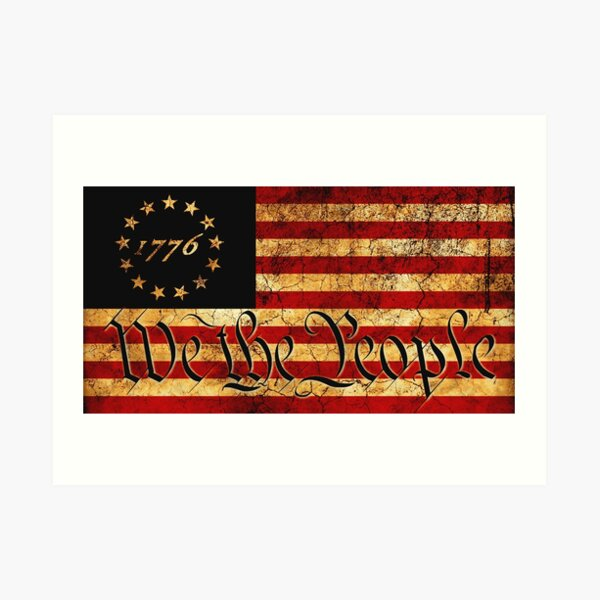 """1776 """"We The People"""" US Flag --  Visually Aged and Distressed Art Print"""