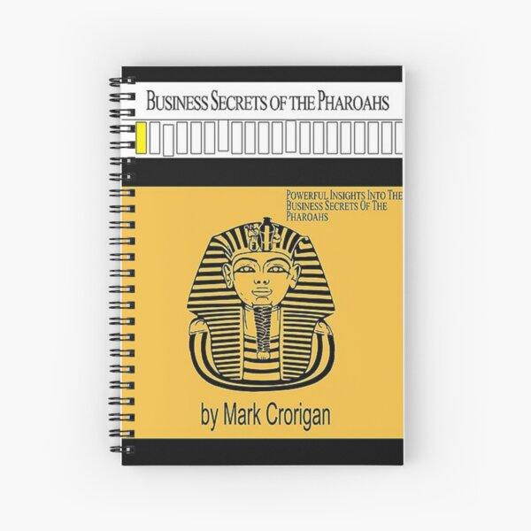 Business Secrets of the Pharoahs - Mark Crorigan Spiral Notebook