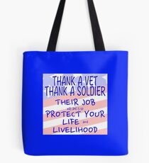 THANK A VET THANK A SOLDIER Tote Bag