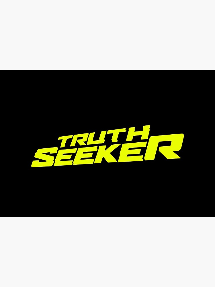 Are you a Truth Seeker? by NearTheKnuckle