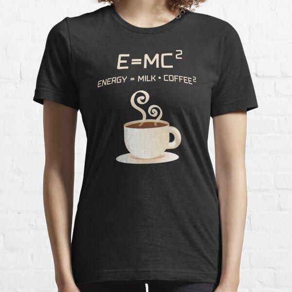 E=MC2 Energy Milk Coffee Essential T-Shirt
