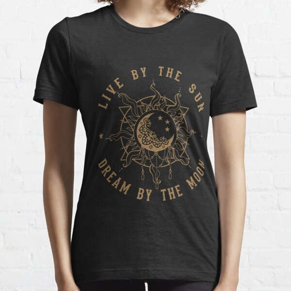 Live With The Sun, Dream With The Moon Essential T-Shirt