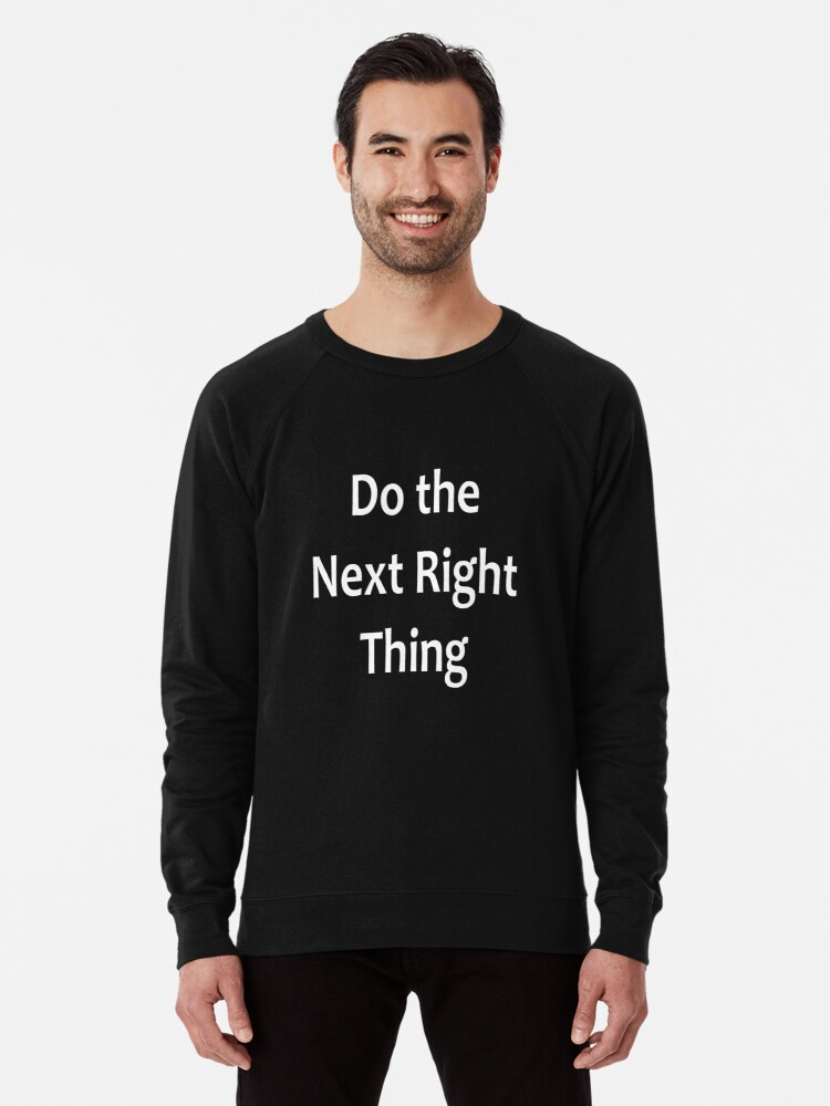Alternate view of Do the Next Right Thing  - AA Saying Lightweight Sweatshirt