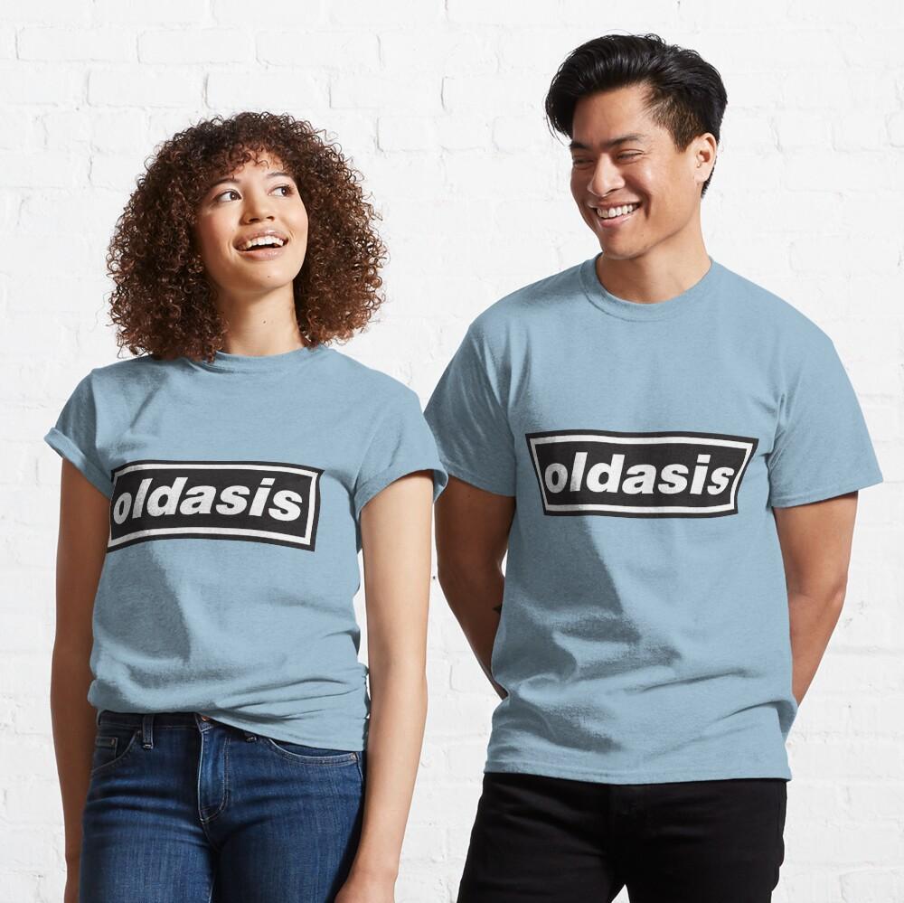 Oldasis! Oldasis! Oldasis! Classic T-Shirt