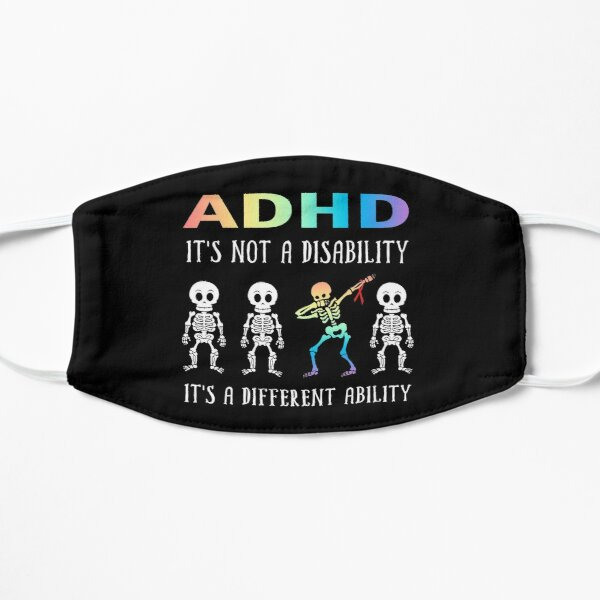 ADHD It's Not Disability It's A Different Ability Skeleton Funny Gifts Flat Mask