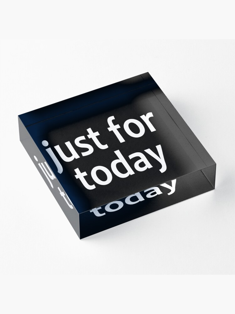 Alternate view of Just For Today  - AA Saying Acrylic Block