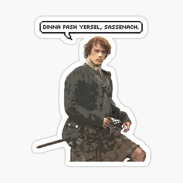 Dinna fash yersel, Sassenach. Sticker