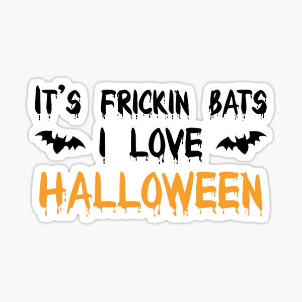 Its Frickin Bats Sticker
