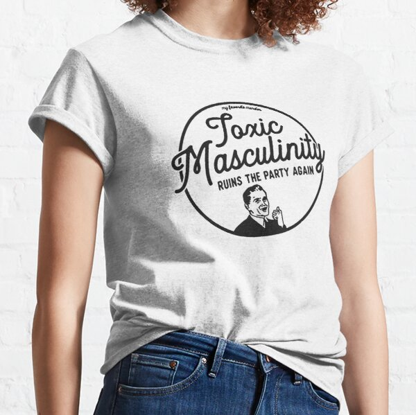 Toxic Masculinity - Mfm Classic T-Shirt