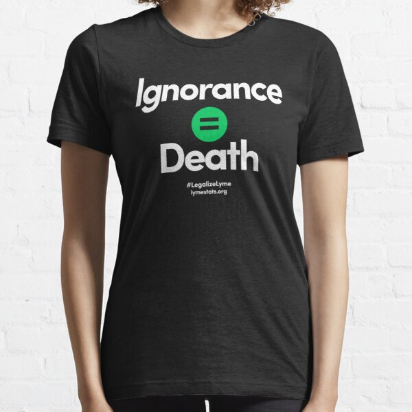 Ignorance = Death Essential T-Shirt