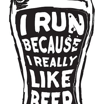 I run because I really like beer by adiruhendi