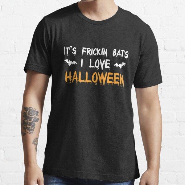 Its Frickin Bats Essential T-Shirt