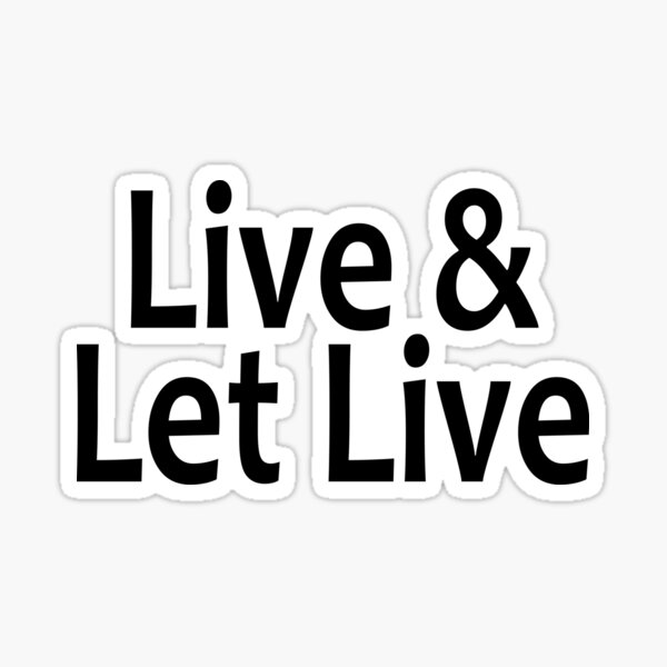 Live and Let Live  - AA Saying Sticker
