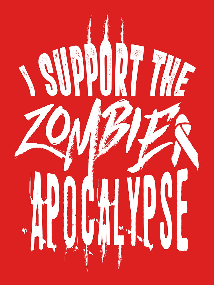 I support the zombie apocalypse by adiruhendi