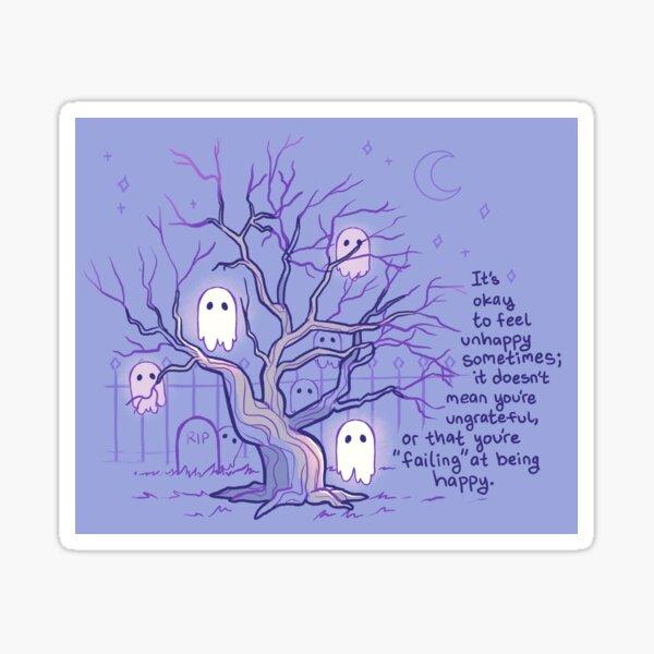 """It's Okay to Feel Unhappy Sometimes"" Spooky Ghosts Sticker"
